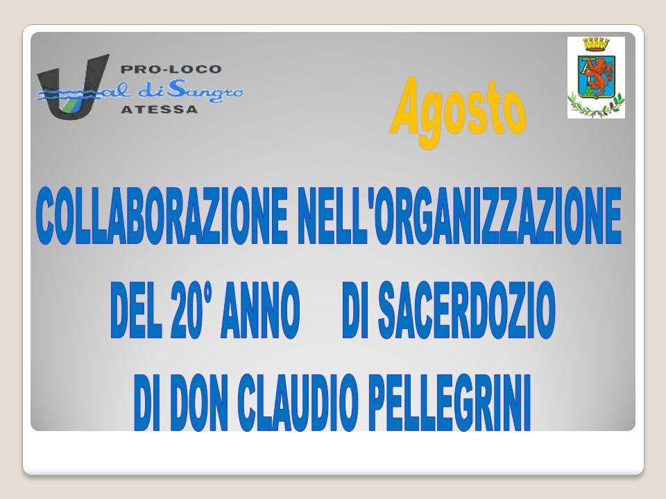 Agosto COLLABORAZIONE NELL ORGANIZZAZIONE DEL 20° ANNO DI SACERDOZIO