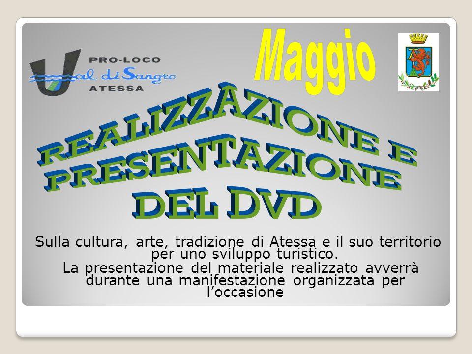 Maggio REALIZZAZIONE E PRESENTAZIONE DEL DVD