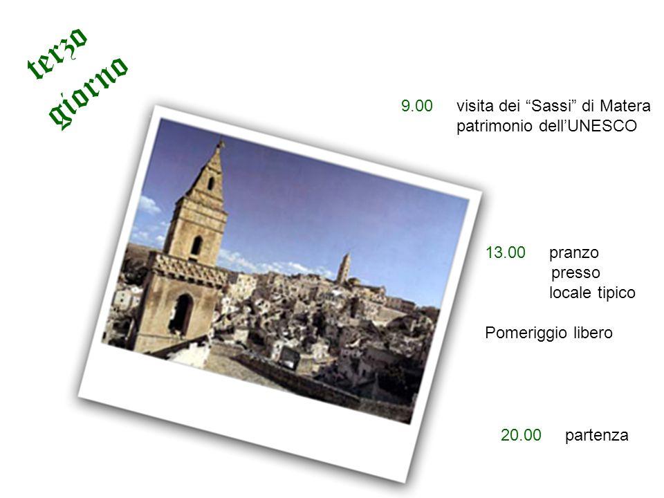 terzo giorno 9.00 visita dei Sassi di Matera patrimonio dell'UNESCO