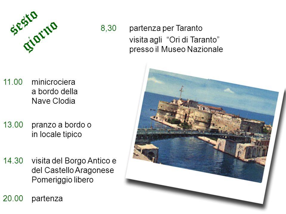 sesto giorno 8,30 partenza per Taranto visita agli Ori di Taranto