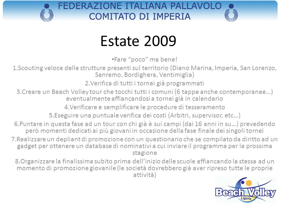 Estate 2009 Fare poco ma bene!
