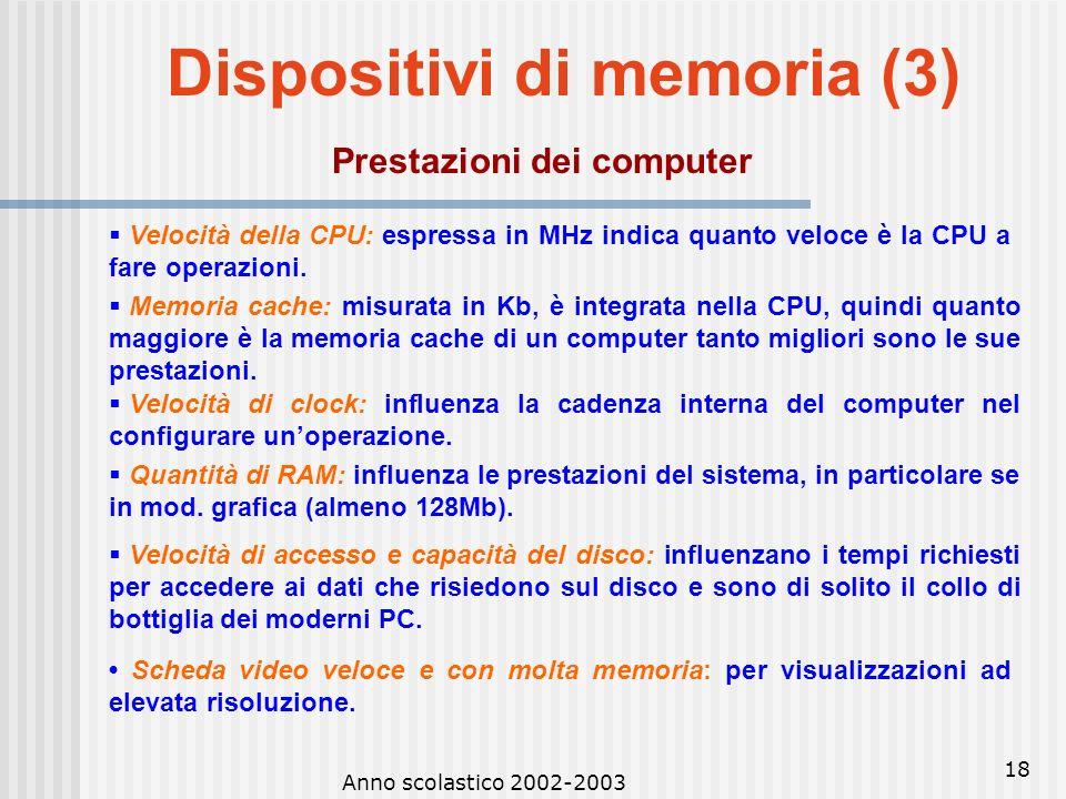 Dispositivi di memoria (3) Prestazioni dei computer