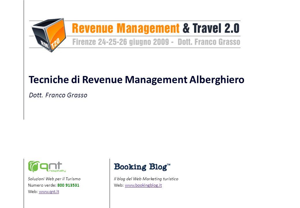 Tecniche di Revenue Management Alberghiero Dott. Franco Grasso