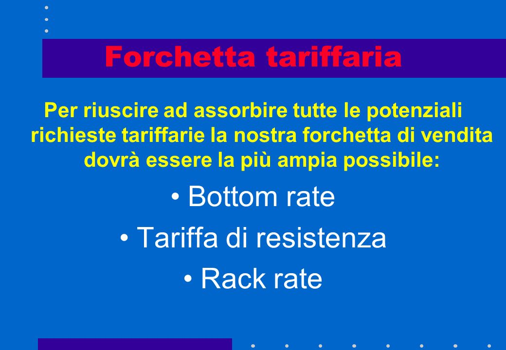 Forchetta tariffaria Bottom rate Tariffa di resistenza Rack rate