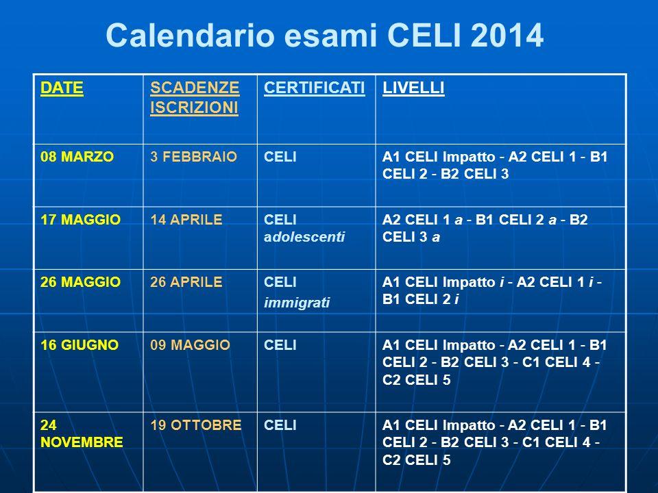 Calendario esami CELI 2014 DATE SCADENZE ISCRIZIONI CERTIFICATI