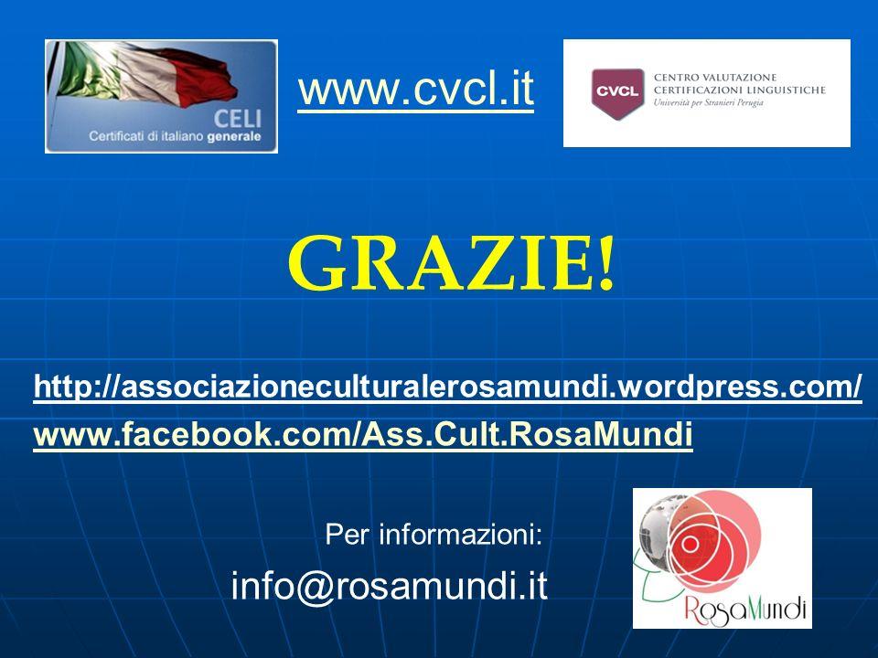 GRAZIE! www.cvcl.it info@rosamundi.it
