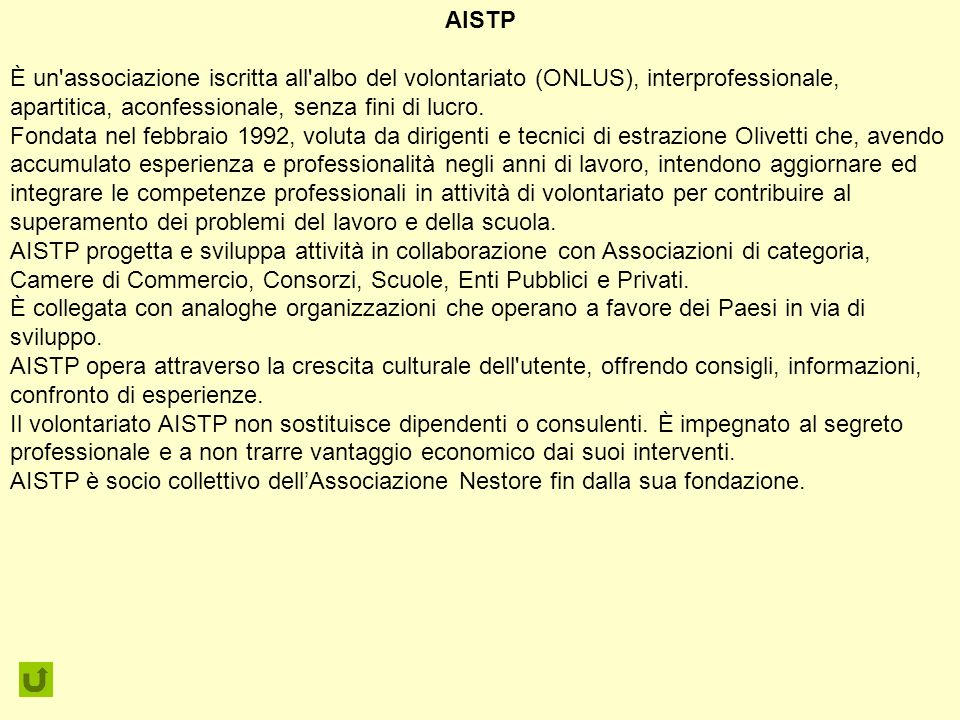 AISTP È un associazione iscritta all albo del volontariato (ONLUS), interprofessionale, apartitica, aconfessionale, senza fini di lucro.