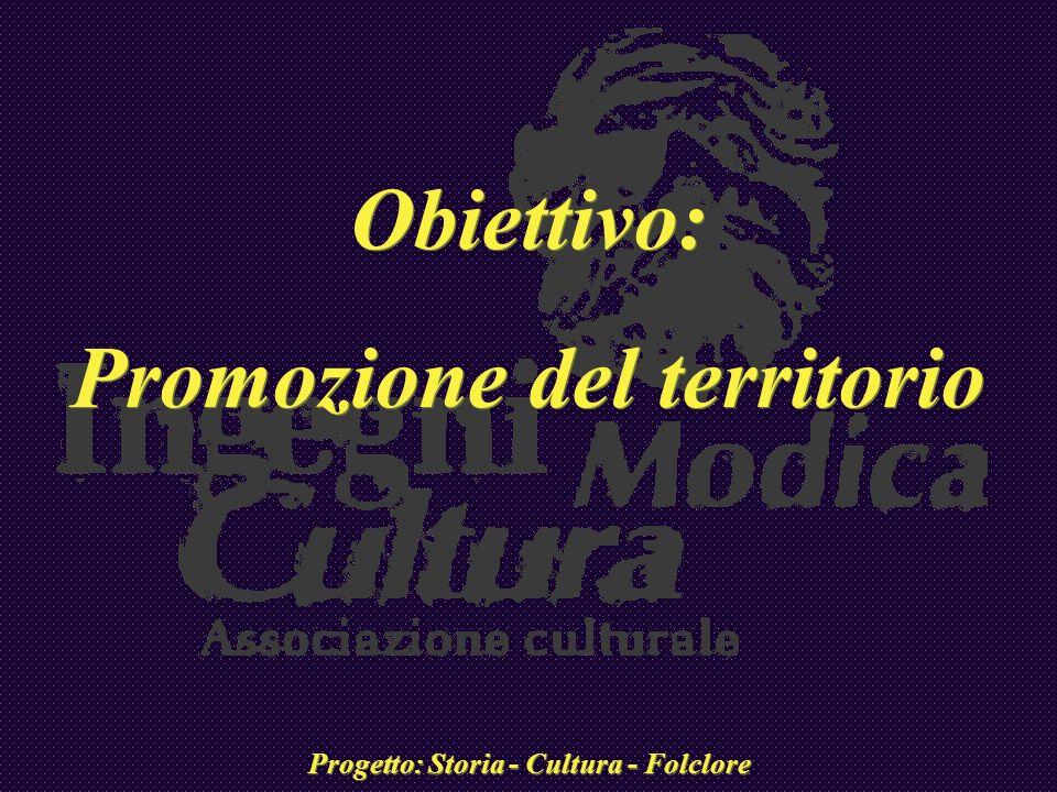 Promozione del territorio Progetto: Storia - Cultura - Folclore