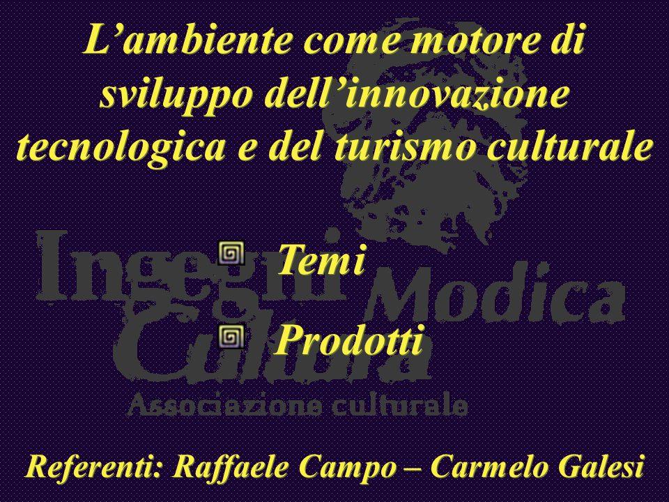 Referenti: Raffaele Campo – Carmelo Galesi