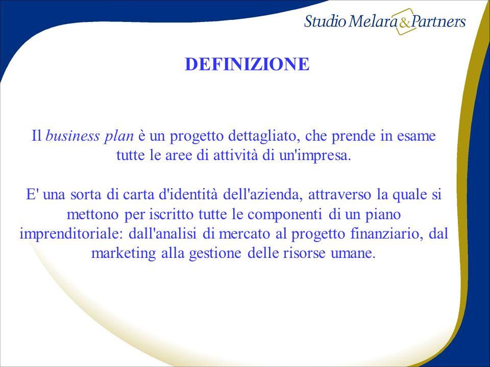 DEFINIZIONE Il business plan è un progetto dettagliato, che prende in esame tutte le aree di attività di un impresa.