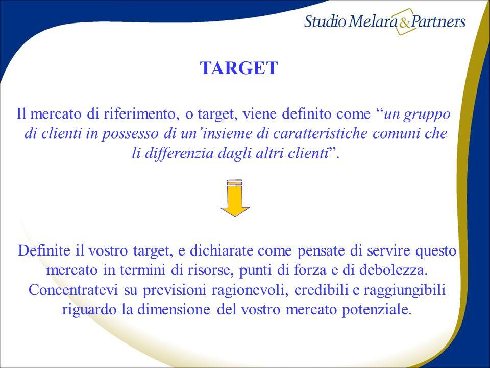 TARGET Il mercato di riferimento, o target, viene definito come un gruppo. di clienti in possesso di un'insieme di caratteristiche comuni che.