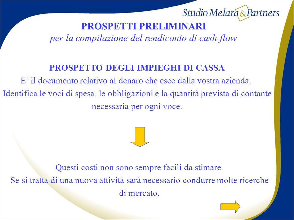 PROSPETTI PRELIMINARI PROSPETTO DEGLI IMPIEGHI DI CASSA