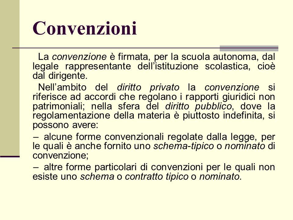 Convenzioni La convenzione è firmata, per la scuola autonoma, dal legale rappresentante dell'istituzione scolastica, cioè dal dirigente.