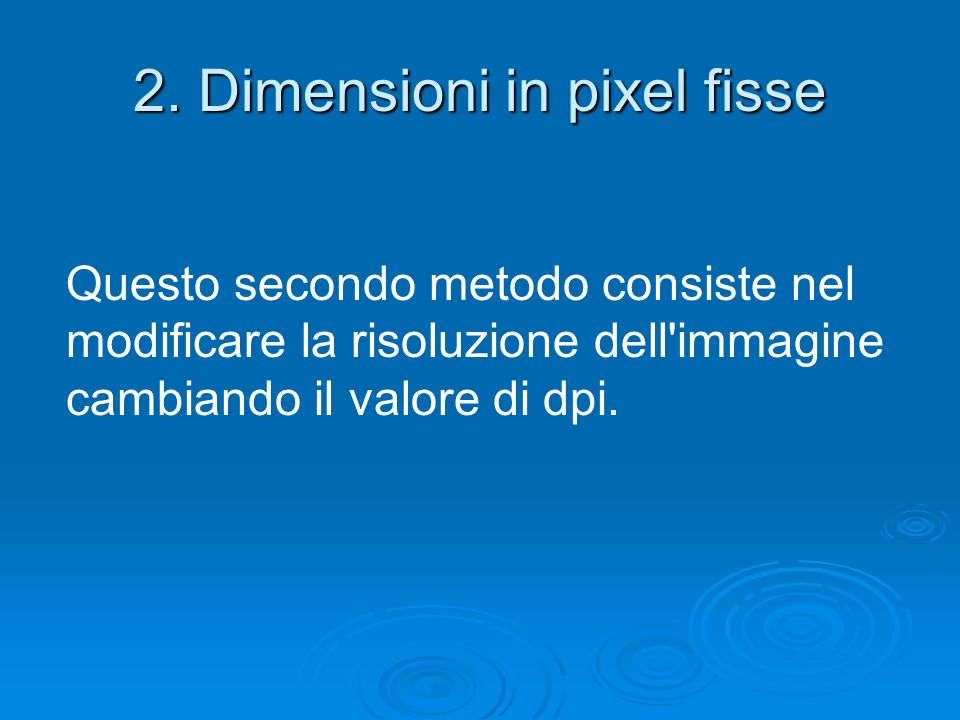 2. Dimensioni in pixel fisse