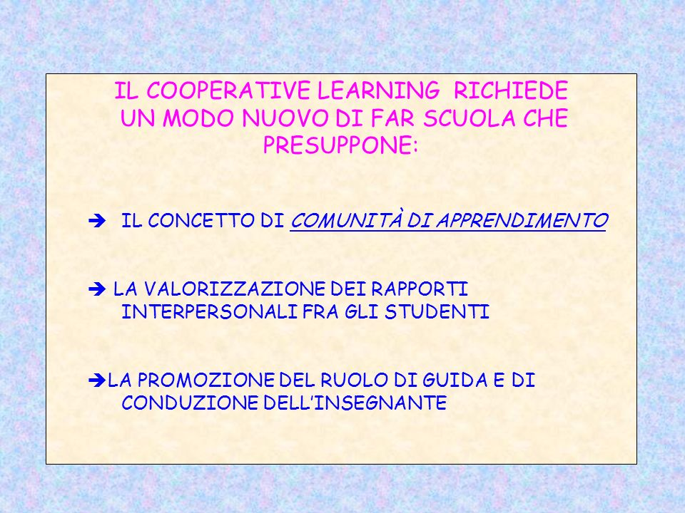 IL COOPERATIVE LEARNING RICHIEDE
