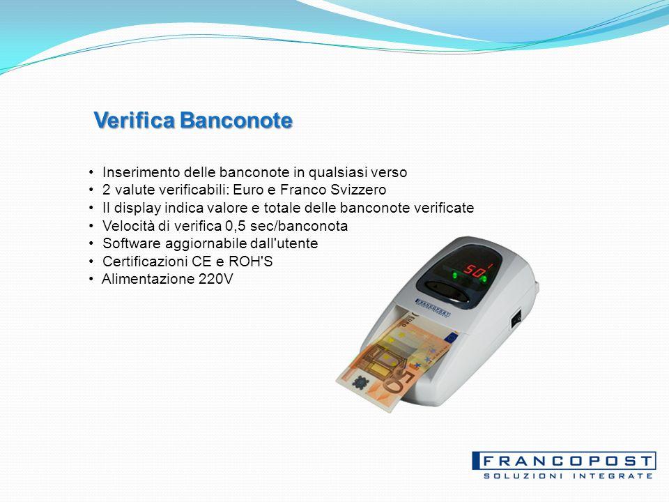Verifica Banconote Inserimento delle banconote in qualsiasi verso