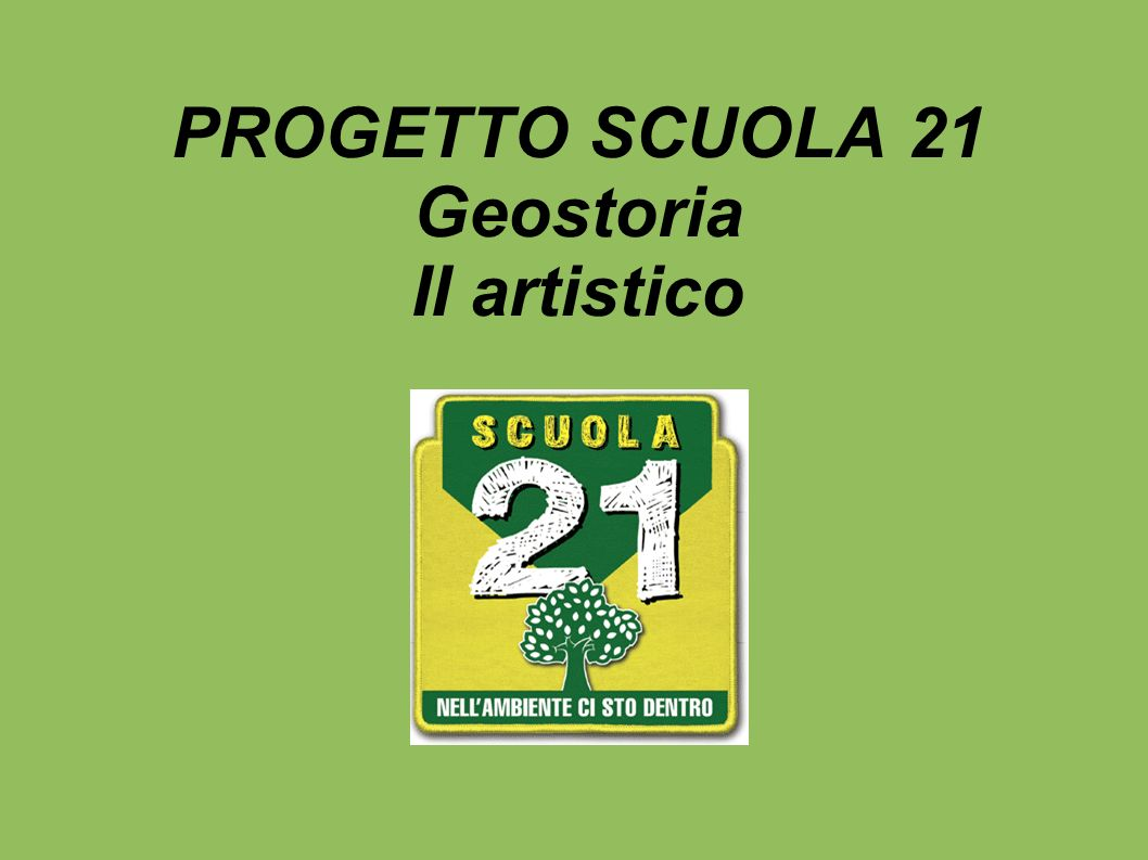 PROGETTO SCUOLA 21 Geostoria II artistico