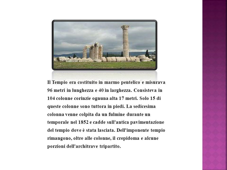 Il Tempio era costituito in marmo pentelico e misurava 96 metri in lunghezza e 40 in larghezza.