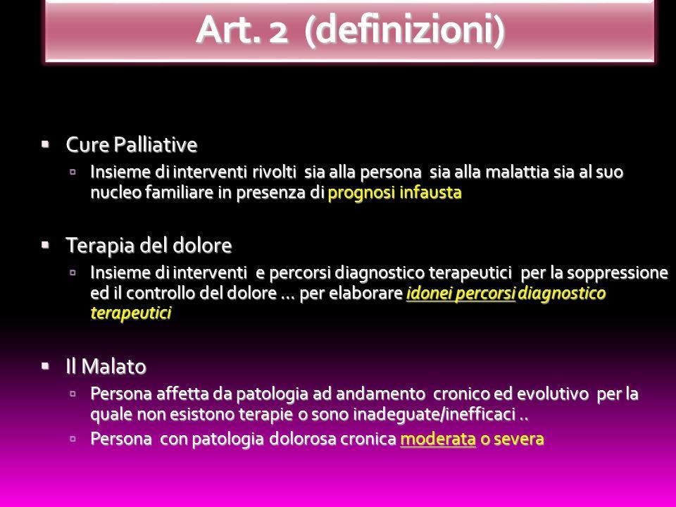 Art. 2 (definizioni) Cure Palliative Terapia del dolore Il Malato
