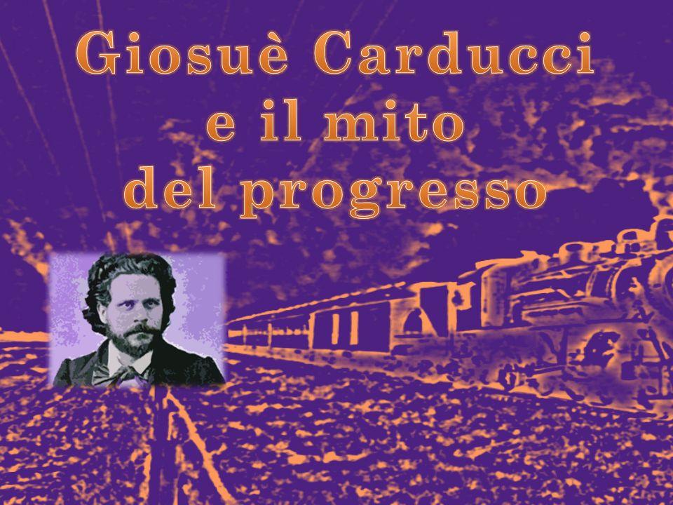 Giosuè Carducci e il mito del progresso