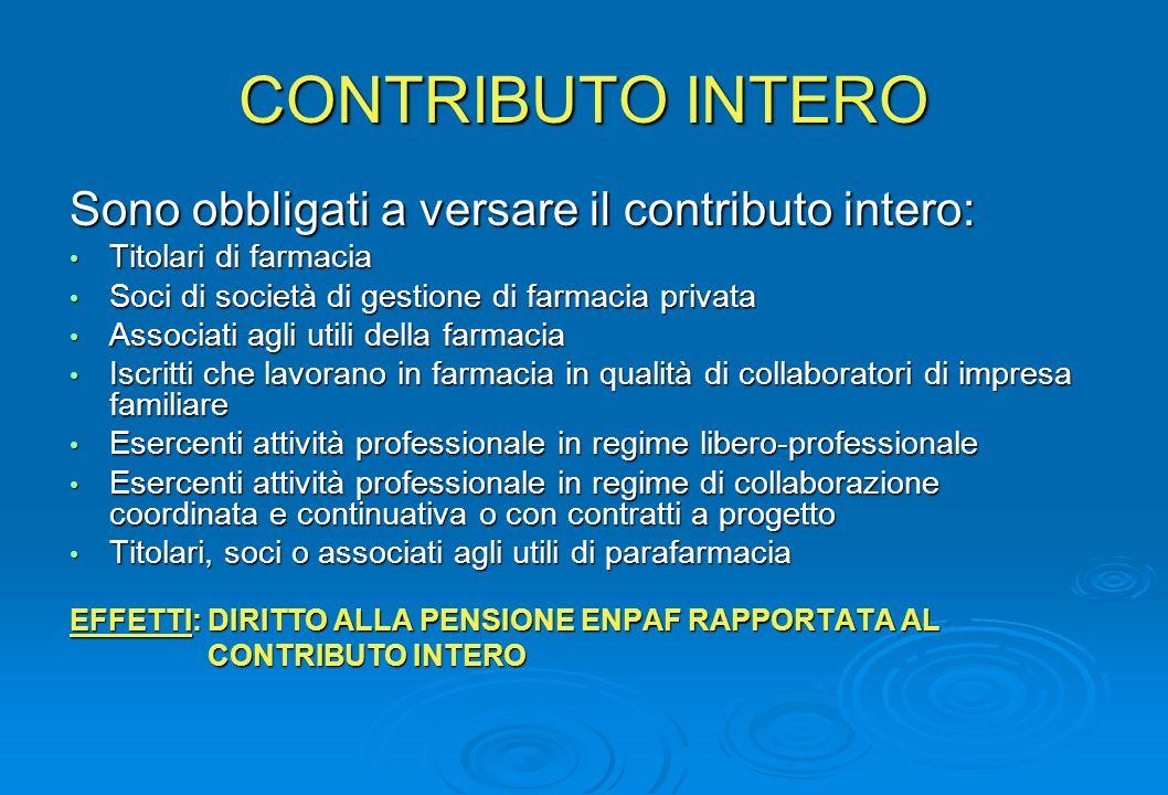 CONTRIBUTO INTERO Sono obbligati a versare il contributo intero: