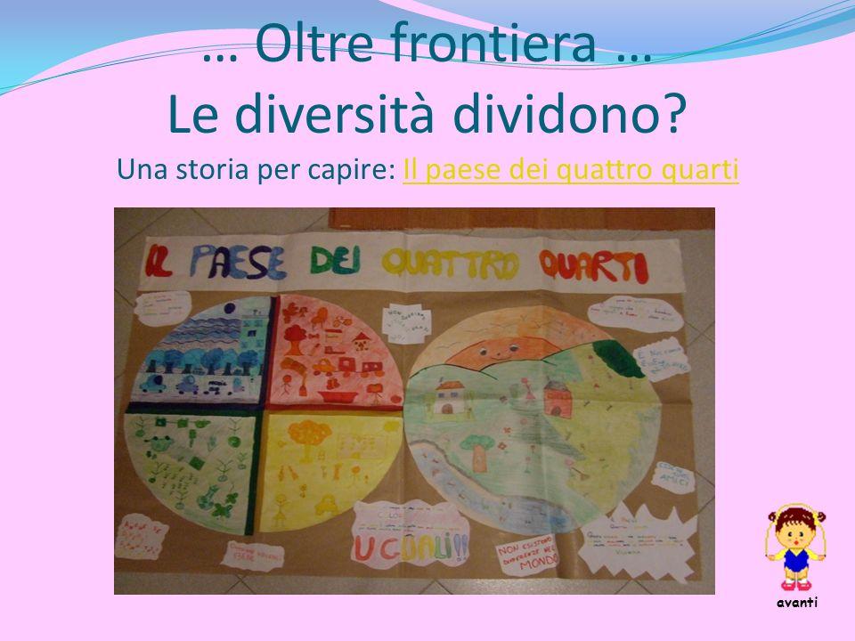 … Oltre frontiera … Le diversità dividono