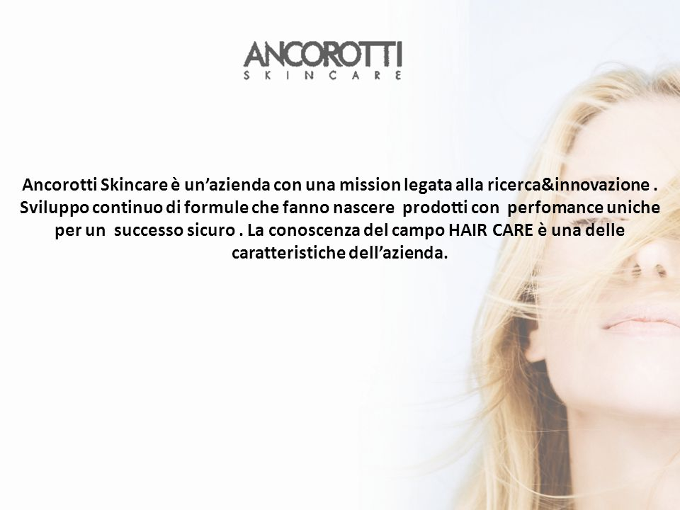 Ancorotti Skincare è un'azienda con una mission legata alla ricerca&innovazione .