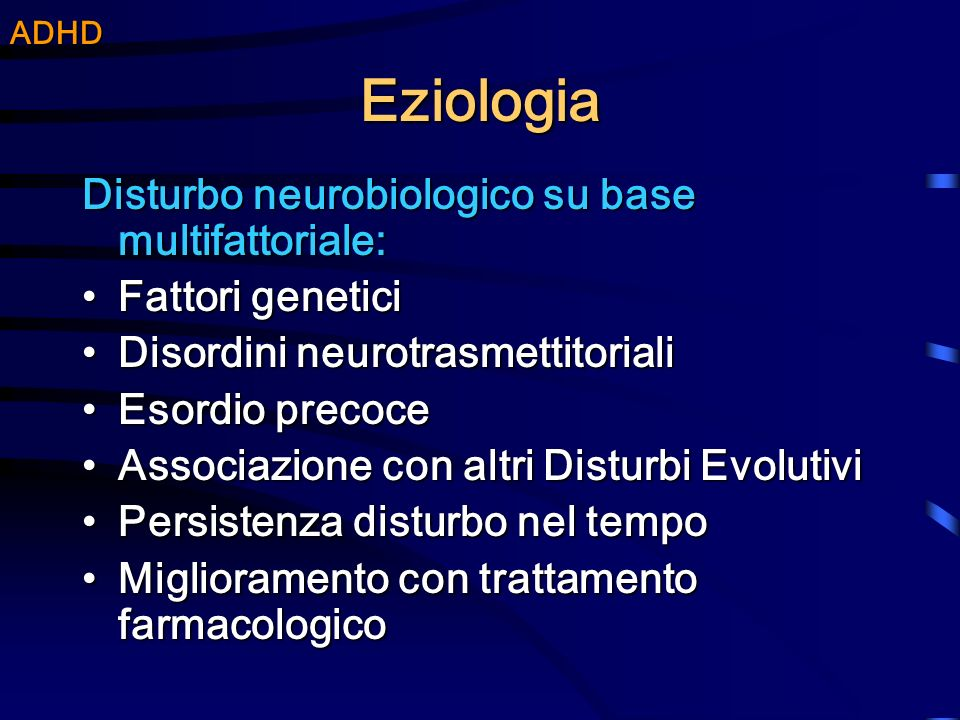 Eziologia Disturbo neurobiologico su base multifattoriale: