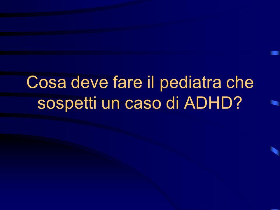 Cosa deve fare il pediatra che sospetti un caso di ADHD