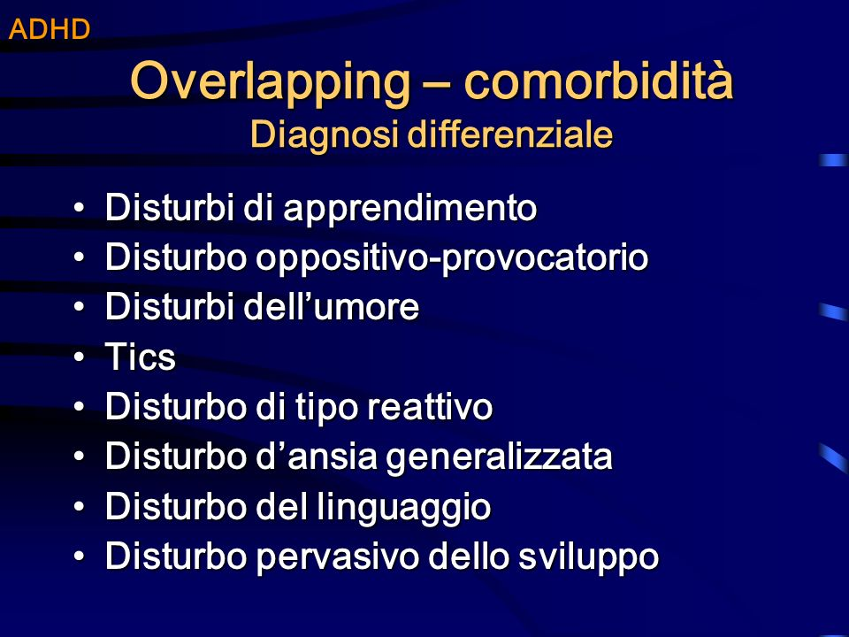 Overlapping – comorbidità Diagnosi differenziale