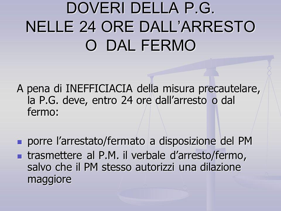 DOVERI DELLA P.G. NELLE 24 ORE DALL'ARRESTO O DAL FERMO