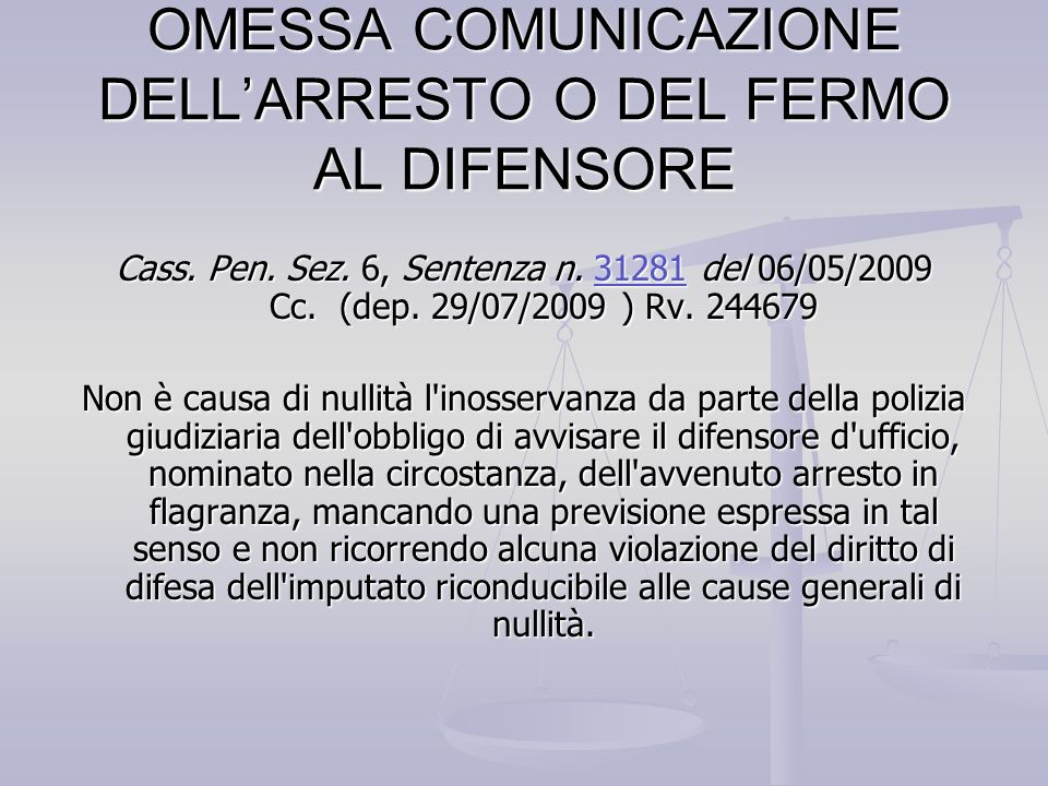 OMESSA COMUNICAZIONE DELL'ARRESTO O DEL FERMO AL DIFENSORE