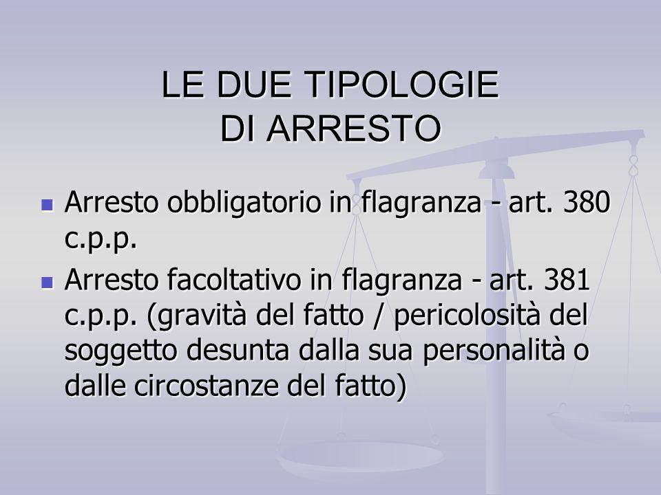 LE DUE TIPOLOGIE DI ARRESTO