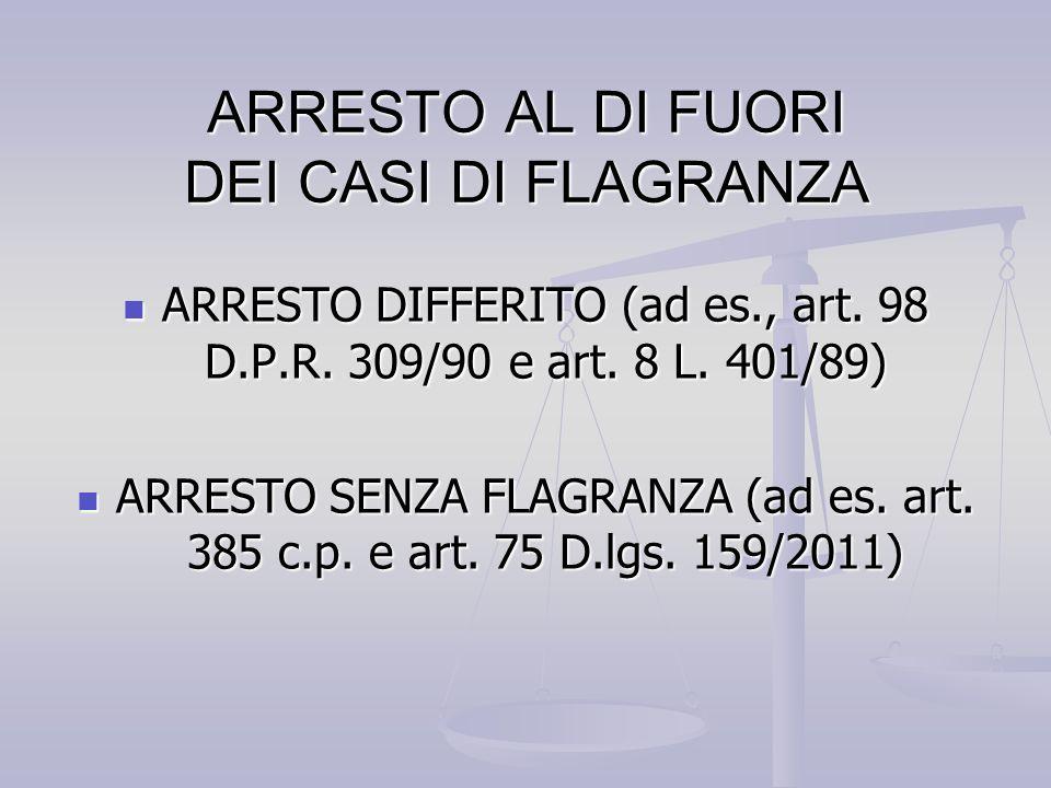 ARRESTO AL DI FUORI DEI CASI DI FLAGRANZA