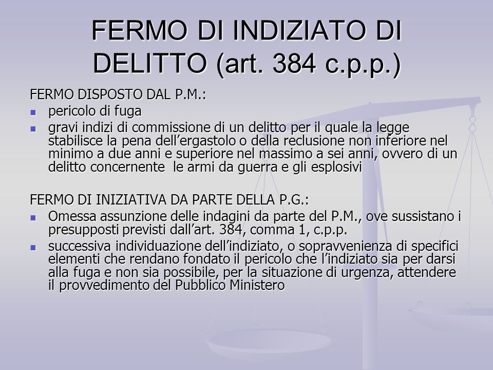 FERMO DI INDIZIATO DI DELITTO (art. 384 c.p.p.)