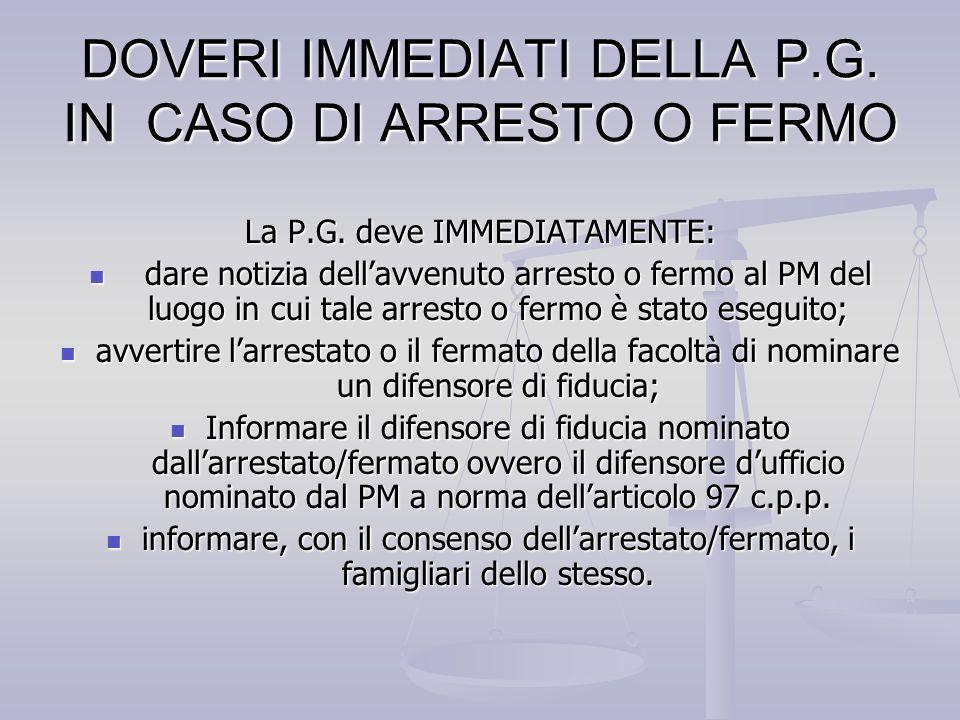DOVERI IMMEDIATI DELLA P.G. IN CASO DI ARRESTO O FERMO