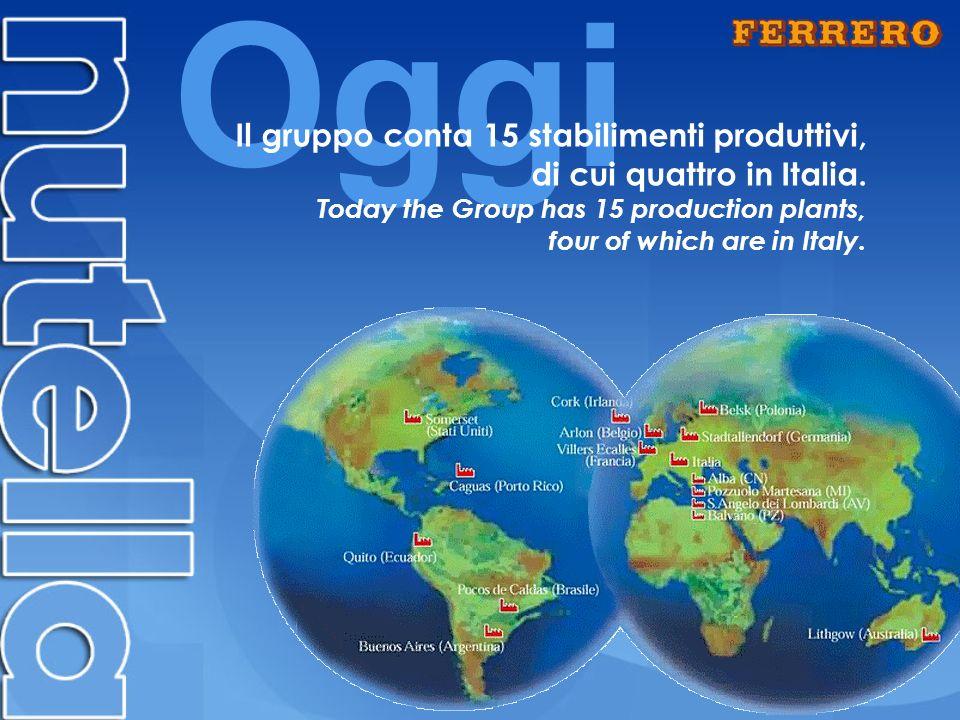 Oggi Il gruppo conta 15 stabilimenti produttivi,
