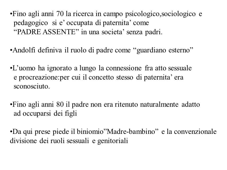 Fino agli anni 70 la ricerca in campo psicologico,sociologico e