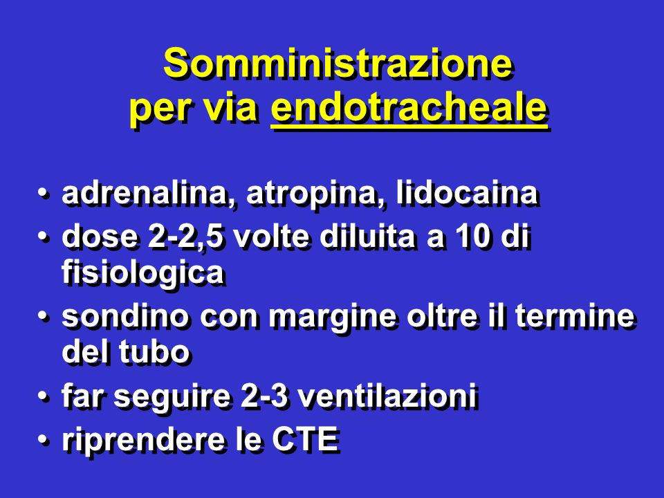 Somministrazione per via endotracheale