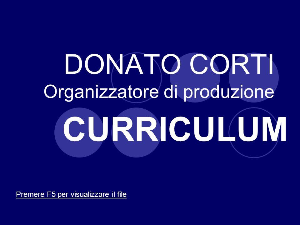 DONATO CORTI Organizzatore di produzione