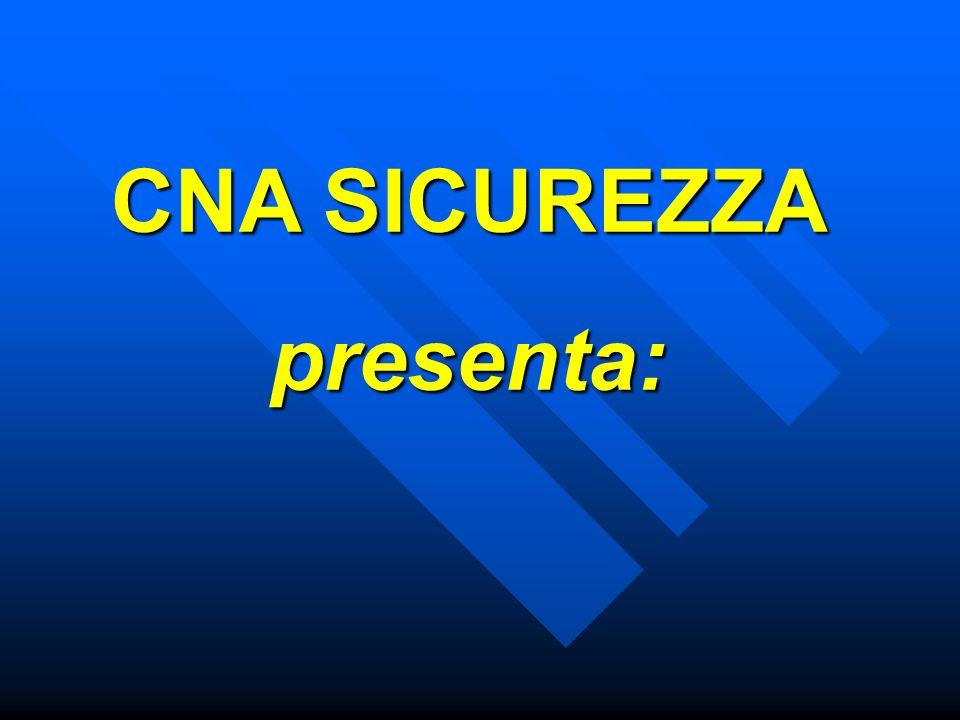 CNA SICUREZZA presenta:
