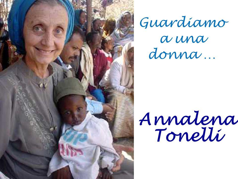 Guardiamo a una donna … Annalena Tonelli