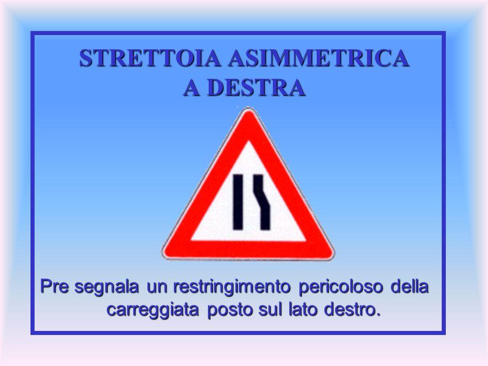 STRETTOIA ASIMMETRICA A DESTRA