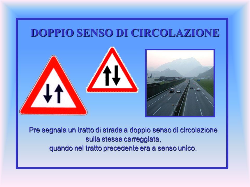 DOPPIO SENSO DI CIRCOLAZIONE
