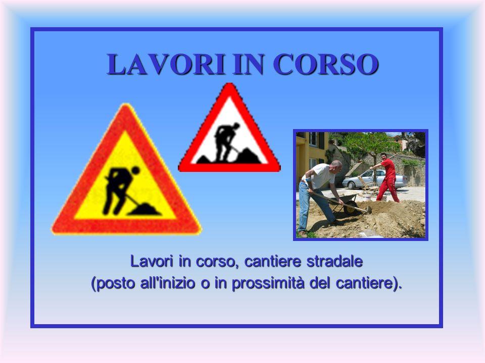 LAVORI IN CORSO Lavori in corso, cantiere stradale