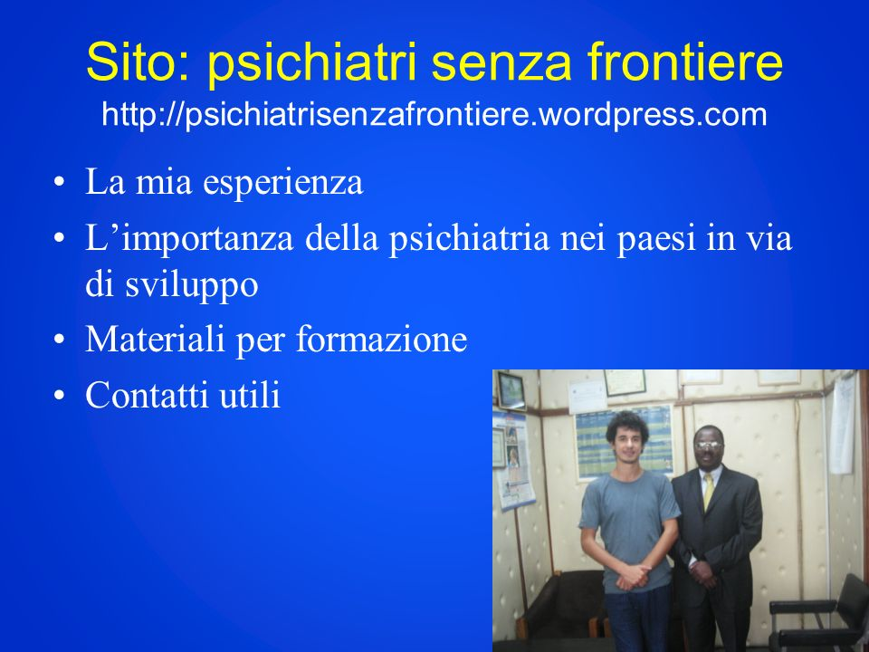 Sito: psichiatri senza frontiere http://psichiatrisenzafrontiere