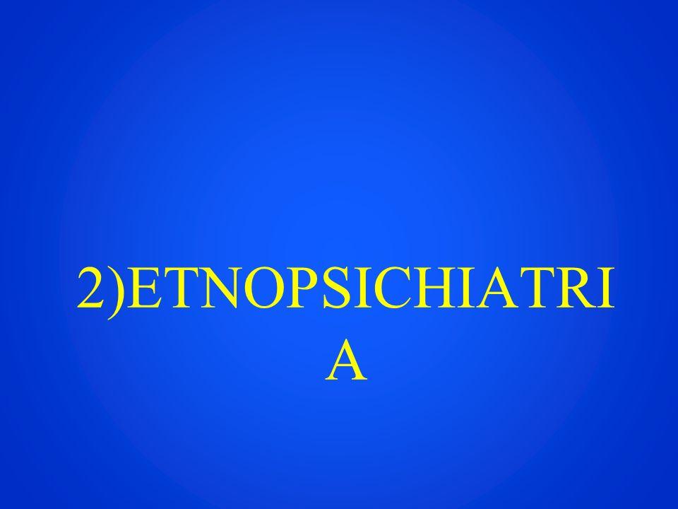 2)ETNOPSICHIATRIA