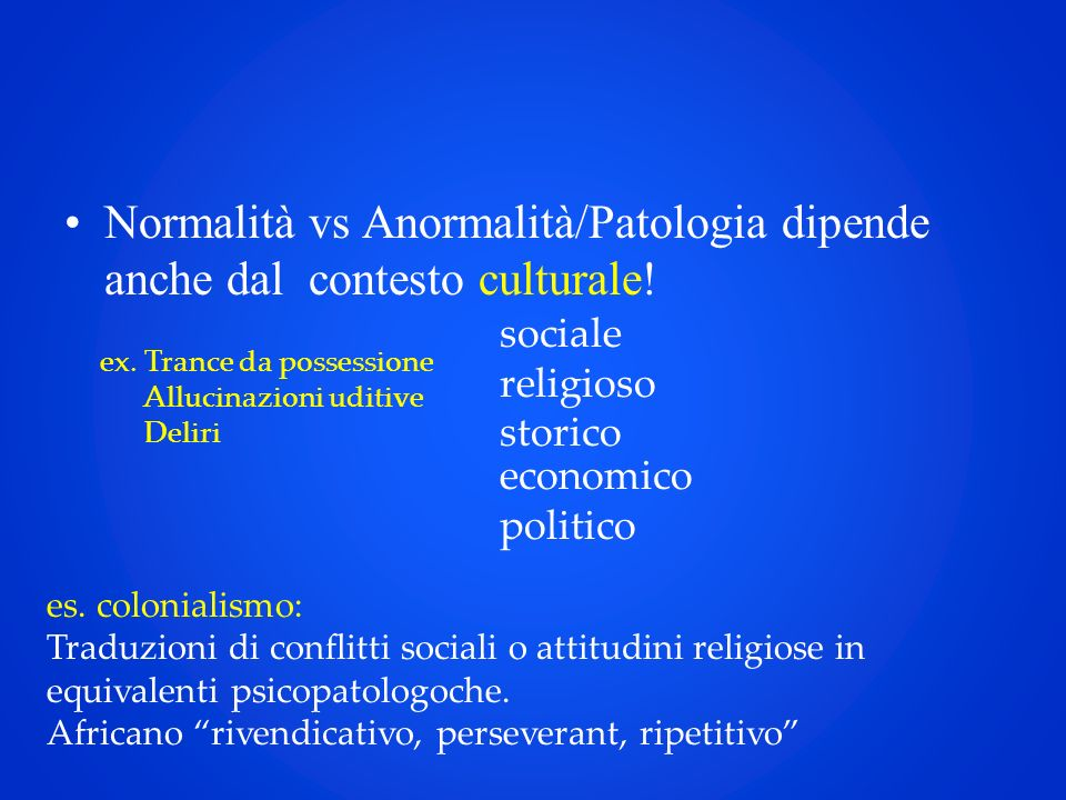 Normalità vs Anormalità/Patologia dipende anche dal contesto culturale!