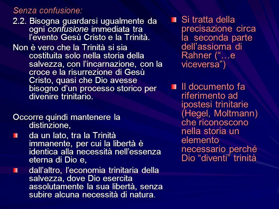 Senza confusione: 2.2. Bisogna guardarsi ugualmente da ogni confusione immediata tra l'evento Gesù Cristo e la Trinità.
