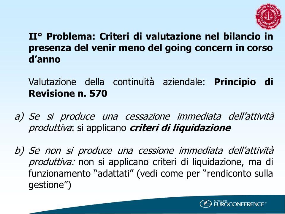II° Problema: Criteri di valutazione nel bilancio in presenza del venir meno del going concern in corso d'anno